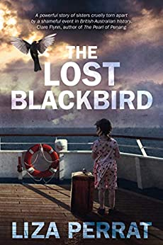 The Lost Blackbird: Based on Real Events by [Liza Perrat]