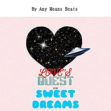 Love's Quest for Sweet Dreams