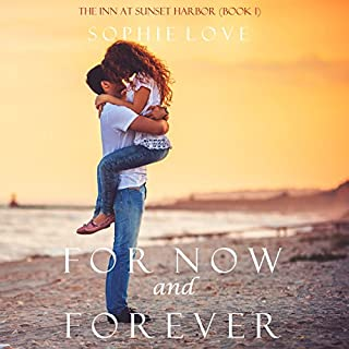 For Now and Forever     The Inn at Sunset Harbor, Book 1              By:                                                                                                                                 Sophie Love                               Narrated by:                                                                                                                                 Elaine Wise                      Length: 6 hrs and 46 mins     62 ratings     Overall 4.0