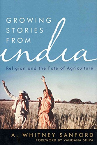 [Growing Stories from India: Religion and the Fate of Agriculture] (By: The University Press of Kentucky) [published: January, 2012]