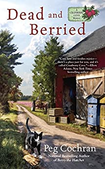Dead and Berried (A Cranberry Cove Mystery Book 3) by [Peg Cochran]