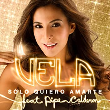 Solo Quiero Amarte (Feat. Pipe Calderon) - Single