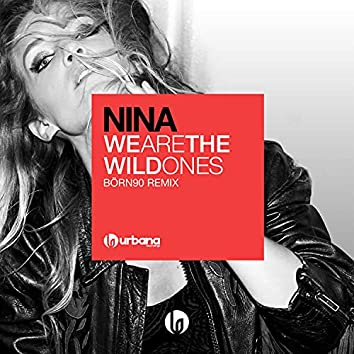 We Are the Wild Ones (Börn90 Remix)
