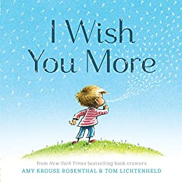 I Wish You More by [Amy Krouse Rosenthal, Tom Lichtenheld]