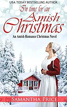 [Samantha Price]のIn Time For An Amish Christmas: Amish Romance (AMISH CHRISTMAS BOOKS Book 1) (English Edition)