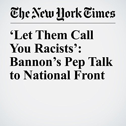 'Let Them Call You Racists': Bannon's Pep Talk to National Front copertina