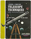 Telescope Techniques with Illustrated Studies: Exploring the Celestial Bodies with the Telescope