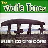 Songtexte von Wolfe Tones - Irish to the Core