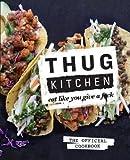 Thug Kitchen : Eat Like You Give A F*ck(Hardback) - 2014 Edition