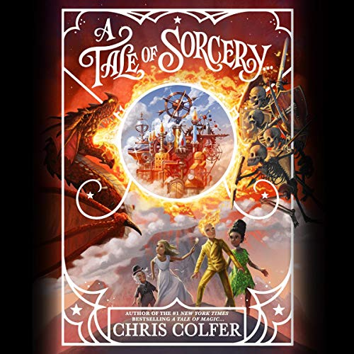 A Tale of Sorcery... Audiobook By Chris Colfer cover art