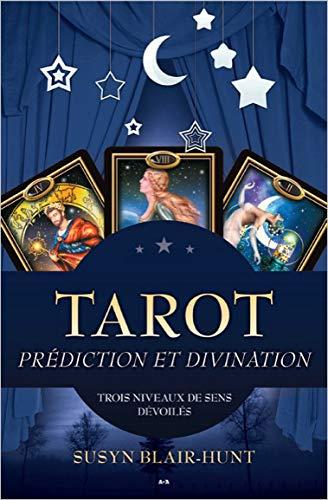 Tarot - Prédiction et Divination - Trois niveaux de sens dévoilés