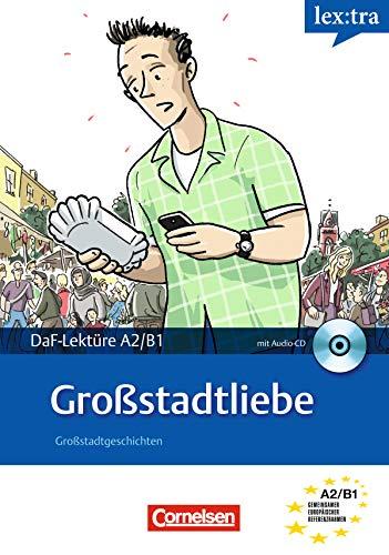 A2-B1 - Großstadtliebe: Lektüre als E-Book (Lextra - Deutsch als Fremdsprache -...