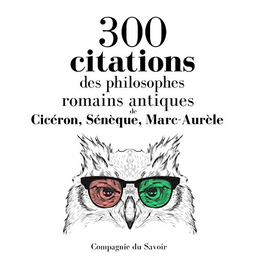 300 citations des philosophes romains antiques audiobook cover art