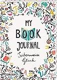 My Book Journal. Seitenweise Glück: Ein Ausfüll- und Erinnerungsbuch für alle, die Lesen lieben!