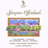 Offenbach: La Vie Parisienne by ANTON VIENNA VOLKSOPER ORCHESTRA / PAULIK