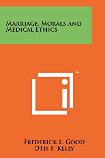 Marriage, Morals And Medical Ethics