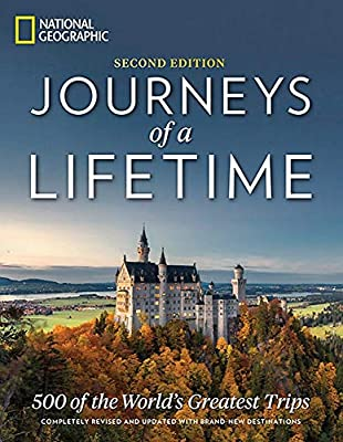 Journeys of a Lifetime, Second Edition: 500 of the World's Greatest Trips by National Geographic