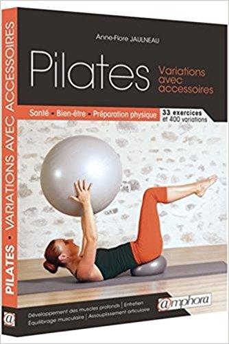 Pilates - Variations avec accessoires: Santé,...