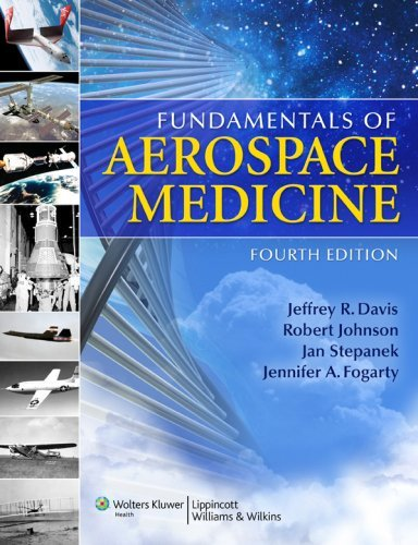 By Jeffrey R. Davis - Fundamentals of Aerospace Medicine: 4th (fourth) Edition