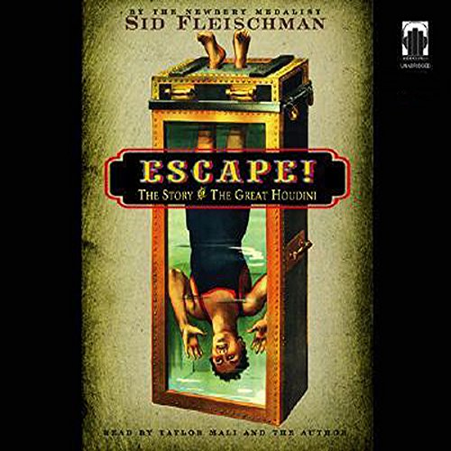 Escape!     The Story of the Great Houdini              By:                                                                                                                                 Sid Fleischman                               Narrated by:                                                                                                                                 Taylor Mali,                                                                                        Sid Fleischman                      Length: 3 hrs and 29 mins     30 ratings     Overall 4.1