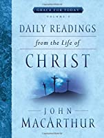 Daily Readings from the Life of Christ (Grace for Today)