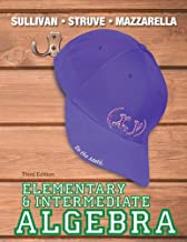 Elementary & Intermediate Algebra (3rd Edition) (The Sullivan/Struve/Mazzarella Algebra Series)