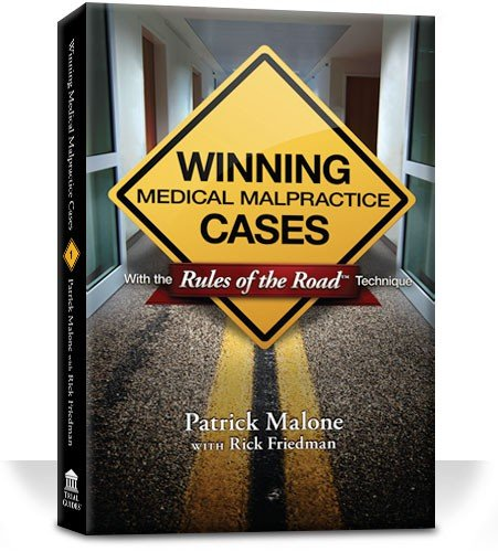 Compare Textbook Prices for Winning Medical Malpractice Cases with Rules of the Road Technique 1st Edition ISBN 9781941007693 by Patrick Malone,Rick Friedman