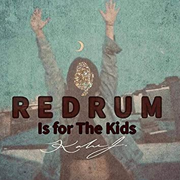 Redrum Is for the Kids