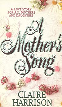 A Mother's Song by [Claire Harrison]
