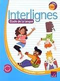 Etude de la langue CM2 Interlignes - Manuel de l'élève