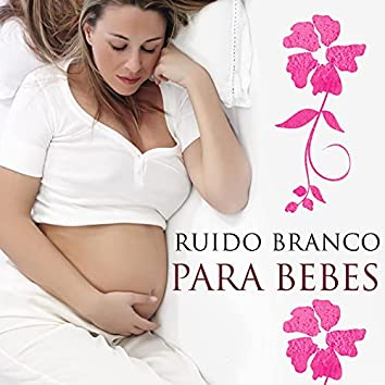 Ruido Branco para Bebes - Sons da Natureza y Música de Piano New Age para Relaxar os Bebes e as Mães Grávidas