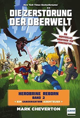 Die Zerstörung der Oberwelt: Herobrine Reborn Bd. 2 (Herobrine / Reborn Trilogie)