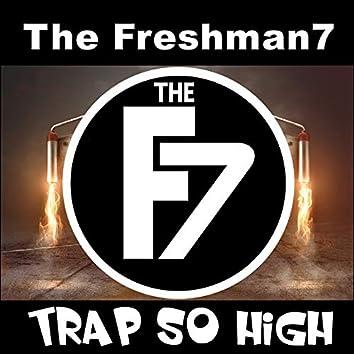 Trap so High