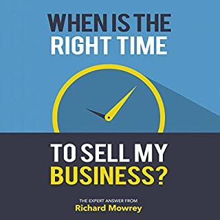 When Is the Right Time to Sell My Business? cover art