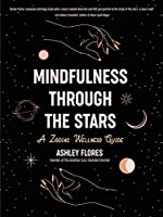 Mindfulness through the Stars: A Zodiac Wellness Guide