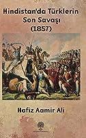 Hindistan'da Türklerin Son Savasi (1857)