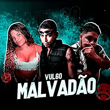 Vulgo Malvadão