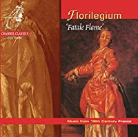 Fatale Flame: Music of 18th Century France