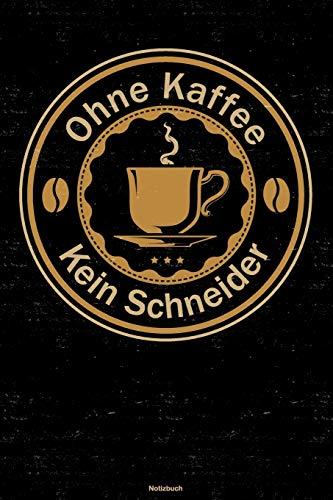 Ohne Kaffee kein Schneider Notizbuch: Schneider Journal DIN A5 liniert 120 Seiten Geschenk