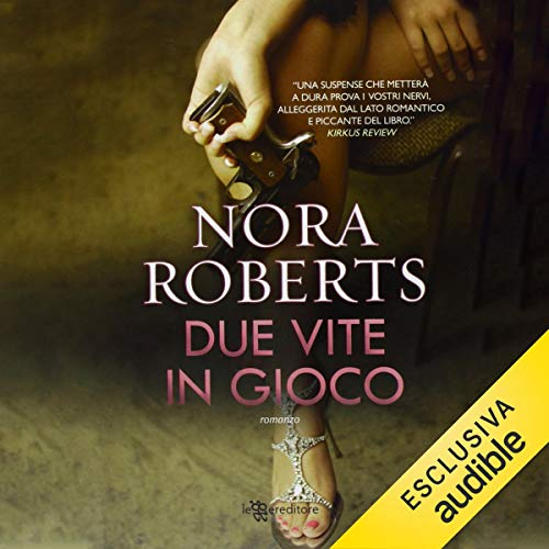 Due vite in gioco Audiobook By Nora Roberts cover art