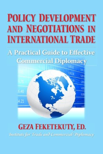 Compare Textbook Prices for Policy Development and Negotiations in International Trade: A Practical Guide to Effective Commercial Diplomacy  ISBN 9781477502563 by Feketekuty, Geza