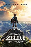 The Legend of Zelda Breath of the Wild: Travel Game Book: Game Guide (English Edition)