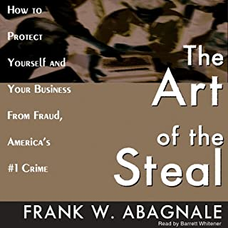The Art of the Steal                   By:                                                                                                                                 Frank W. Abagnale                               Narrated by:                                                                                                                                 Barrett Whitener                      Length: 8 hrs and 17 mins     442 ratings     Overall 3.9