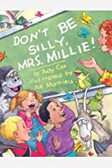 Don't Be Silly, Mrs. Millie! Kindle Edition