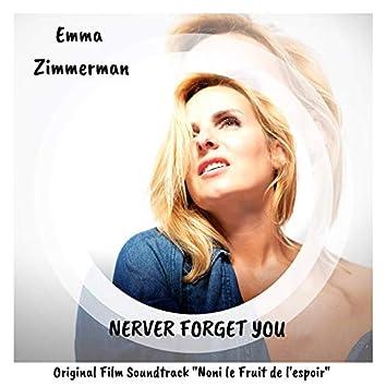 """Never Forget You (Bande originale du film """"Noni le fruit de l'espoir"""")"""