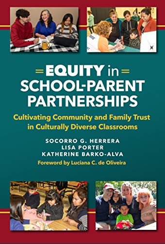 Compare Textbook Prices for Equity in School–Parent Partnerships: Cultivating Community and Family Trust in Culturally Diverse Classrooms  ISBN 9780807763780 by Herrera, Socorro G.,Porter, Lisa,Barko-Alva, Katherine,de Oliveira, Luciana C.