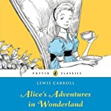 [Alice's Adventures in Wonderland] (By: Lewis Carroll) [published: March, 2008] - Puffin Audiobooks - 06/03/2008