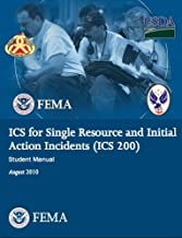 ICS for Single Resource and Initial Action Incidents (ICS 200), Student Manual
