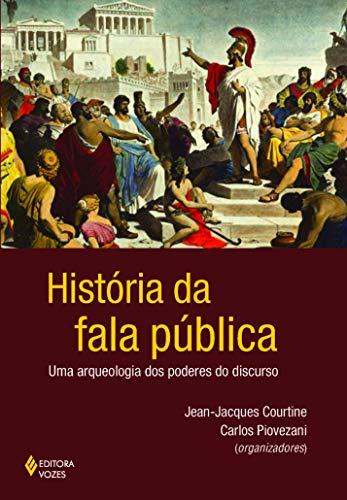 História da fala pública: Uma arqueologia dos poderes do discurso