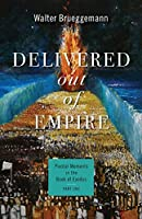 Delivered Out of Empire: Pivotal Moments in the Book of Exodus (Pivotal Moments in the Old Testament)